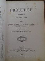 Froufrou HENRY MEILHAC Et LUDOVIC HALEVY Calmann Levy 1889 - Theatre