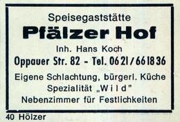 1 Altes Gasthausetikett, Speisegaststätte Pfälzer Hof, Inh. Hans Koch, Oppauer Str. 82 #799 - Matchbox Labels