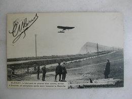 AVIATION - Blériot, Fabriquant De Phares, Arrive à Douvres Après Avoir Traversé La Manche (carte Publicitaire Blériot) - Aviadores