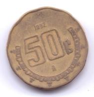 MEXICO 1992: 50 Centavos, KM 549 - Mexico