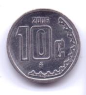 MEXICO 2006: 10 Centavos, KM 547 - Mexico