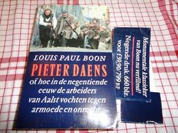 Pieter Daens Of Hoe In De 19e Eeuw De Arbeiders Van Aalst Vochten Tegen Armoede En Onrecht ( Louis Paul Boon ) - Histoire