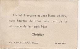 923 Faire Part Naissance CHRISTIAN  AUBIN 22 AOÛT 1937 Michel Françoise, Et Jean Pierre AUBIN Capitaine 64e R.A.A Meknès - Birth & Baptism