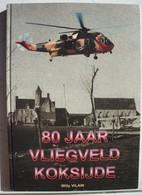Boek KOKSIJDE Kust Vliegveld 80 Jaar Luchtmacht Force Aérienne Belge ABL Aviation Vliegtuig Aérodrome Airport - Culture