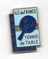 Pin's  Région, Départements, Sport  Ténnis  De  Table  ILE  De  FRANCE  75, 77, 93, 94, 78, 91, 92, 95 Verso E.S  FRANCE - Table Tennis