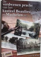 Boek MACHELEN De Verdwenen Pracht Van Het Kasteel Beaulieu Naast Viloorde Diegem Château Castel Architecture - Culture