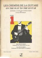 Partition Guitare - Les Chemins De La Guitare ,Méthode A L'Usage Des Conservatoires .,Ed. M. & F. Franceries  1985 - Música & Instrumentos