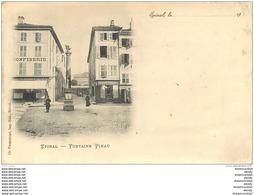 88 EPINAL. Fontaine Pinau Et Confiserie 1900 (défaut) - Epinal