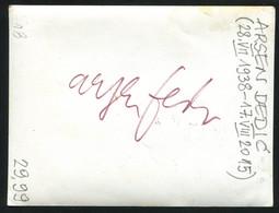 ARSEN DEDIĆ - Yugoslavia - Vintage  Photo With Original Autograph (LEMI2-18) - Fotografia