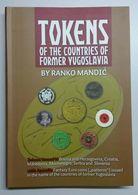 TOKEN CATALOG OF THE COUNTRIES OF FORMER YUGOSLAVIA,Ranko Mandic Book,Serbia2012 - Jetons En Medailles