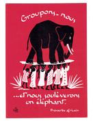 Cpm - Illustration Proverbe Africain - Groupons-nous Nous Soulèverons Un éléphant - - Elephants