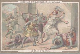 CHROMO CHOCOLAT D'AIGUEBELLE  LE GRAND FERRE - Aiguebelle