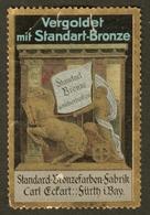 """Fürth Bayern ~1913 """" Carl Eckert Standard Bronze """" Vignette Cinderella Reklamemarke - Erinnophilie"""