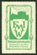 """Schweinfurt + Königsberg In Franken ~1910 """" Fränkische Isolirrohrwerke """" Vignette Cinderella Reklamemarke - Erinnophilie"""