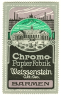 """Wuppertal Barmen ~1910 """" Chromo-Papierfabrik Weissenstein AG """" Vignette Cinderella Reklamemarke - Erinnophilie"""