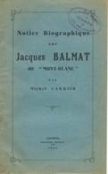 """Notice Biographique De Jacques Balmat  (1762 / 1834), Di """"Mont-Blanc"""". Edition 1934. - History"""