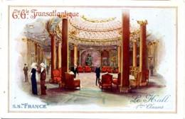 Cie. Gle Transatlantique. S.S. FRANCE. La Hall 1 Premières Classes. - Steamers