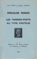 SPECIALISE FRANCE: Les Timbres-Poste Au Type Pasteur - De J. Storch Et R. Françon. 1977, TB - Frankreich