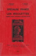 SPECIALISE FRANCE: Les Roulettes - De P. Broustine, B. Mignon, J. Storch Et R. Françon. 1977, TB - Frankreich