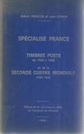 SPECIALISE FRANCE: Timbres Poste De 1900 à 1940 Et De La Seconde Guerre Mondiale 1940-1945. De R. Françon Et J. Storch. - Frankreich