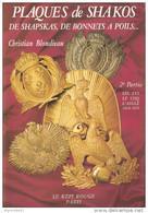 PLAQUE SHAKO SHAPSKA BONNET LYS COQ AIGLE 1814 1870 COIFFURE CUIVRERIE GUIDE BLONDIEAU - Casques & Coiffures