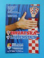 CROATIA V LIECHTENSTEIN - 2009 Intern. Football Match Programme * Soccer Fussball Programm Programma Programa Kroatien - Tickets - Entradas