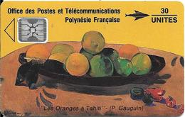 CARTE-PUCE-POLYNESIE-PF6 -SC4-30U-09/91-GAUGUIN-Les ORANGES-V° 5 Pe 32091-TBE- - French Polynesia