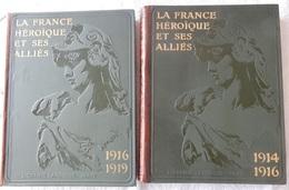 2 LIVRES LA FRANCE HÉROÏQUE ET SES ALLIÉS GUERRE 14 18 WW1 GEFFROY LACOUR LUMET - Paquete De Libros