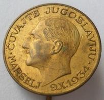 KING ALEXANDER KRALJ ALEKSANDAR CUVAJTE JUGOSLAVIJU  Kingdom Yugoslavia, Assassination 1934. Marseille  PINS BADGES P4/1 - Armee