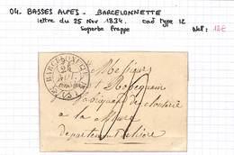 04 - BASSES ALPES - BARCELONNETTE- Lettre Du 25 Novembre 1834 - Cad Type12 - Taxe Manuscrite -superbe Frappe - 1801-1848: Precursors XIX