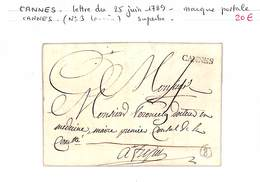 06 - ALPES MARITIMES - CANNES -lettre Du 25 Juin 1789 - Marque Postale (no 3 Lenain)superbe - 1701-1800: Precursores XVIII