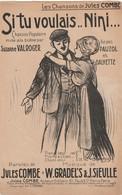 (POUSTHOMIS ) Si Tu Voulais...Ninin ..SAZANNE VALROGER , Paroles JULES COMBE , Musique W GRADEL'S & J SIEULLE - Partitions Musicales Anciennes