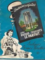 Cuisine - Conserves Parfaites Avec Bocaux Et Terrines LE PARFAIT - Quelques Bonnes Recettes - VMC Reims - Books, Magazines, Comics