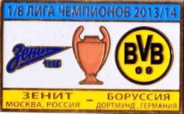 "Badge Pin: UEFA Champions League 2013-14 Zenit St. Peterburg -  "" BV Borussia Dortmund "" Germany - Football"