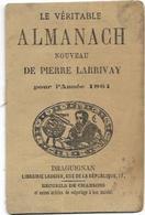 CALENDRIERS.  ALMANACH DE PIERRE LARRIVAY ANNEE 1881  VILLE DRAGUIGNAN  AVEC PUB A L INTERIEUR  DIM 120 X 80 - Kalender