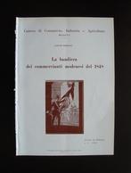 Morselli Bandiera Commercianti Modenesi Del 1848 CCIA Modena 1958 Tip.Bassi - Old Paper