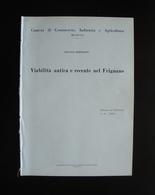 Bortolotti Viabilità Antica E Recente Nel Frignano 1958 CCIA Modena Tip.Bassi - Old Paper