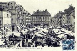 SUISSE - NE - LA CHAUX DE FONDS -  VUE ANIMEE DE LA PLACE DU MARCHE - NE Neuenburg