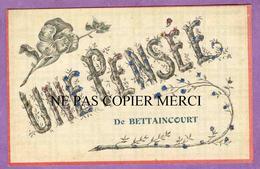 BETTAINCOURT - ( Proche Roches Doulaincourt ) - Très Belle Carte Fantaisie Paillettes - Une Pensée - France