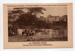 - CPA CENTRE AFRIQUE - EXPÉDITION CITROEN - LA CROISIÈRE NOIRE - Passage D'une Rivière Dans Le Mozambique - - Central African Republic