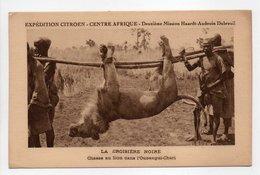 - CPA CENTRE AFRIQUE - EXPÉDITION CITROEN - LA CROISIÈRE NOIRE - Chasse Au Lion Dans L'Oubangui-Chari - - Central African Republic