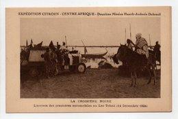 - CPA CENTRE AFRIQUE - EXPÉDITION CITROEN - LA CROISIÈRE NOIRE - L'arrivée Des Premières Automobiles... - Central African Republic