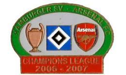 "Badge Pin: UEFA Champions League 2006-07 Hamburger SV  Germany - "" Arsenal FC London "" England - Football"