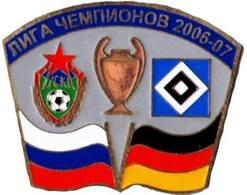 Badge Pin: UEFA Champions League 2006-07 CSKA Moskva Russia - Hamburger SV  Germany - Football