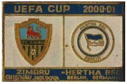 "Badge Pin: UEFA Champions Cup 2000-01 "" FC Zimbru Chisinau "" Moldova -  "" Hertha BSC Berlin ""  Germany - Football"