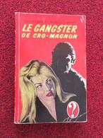 POL3/2013 : POLICIER / COLLECTION POINT D'INTERROGATION / LE GANGSTER DE CRO-MAGNON 1960 - Hachette - Point D'Interrogation