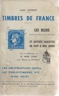 Timbres De France: Les Bleus Et Autres Variétés De 1849 à Nos Jours. De André Suarnet Et Henri Lorne. 1964.RR  AB/B - France