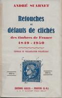 Retouches Er Défauts De Clichés De Timbres De France 1849-1950, De André Suarnet. TB - France