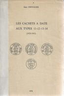 Les Cachets à Date Au Types 11, 12, 13 Et 14 (1829-1862) De Jean Chevalier. 1976, B - France
