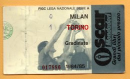 Biglietto Ingresso Stadio Milan Torino - 1984/85 - Tickets - Entradas